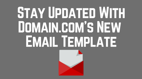 Stay Updated WithDomain.com's New Email Template