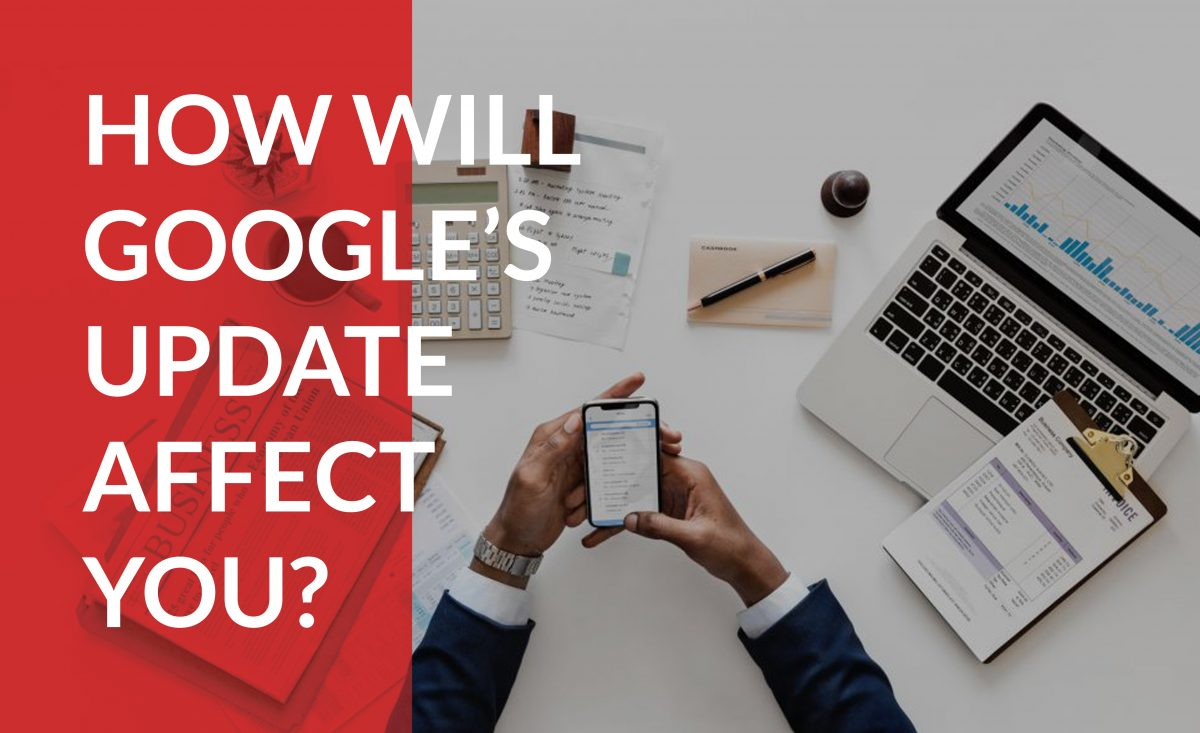 Learn how Google's new changes will change your business website.