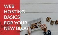 Understand basic web hosting for your blog.