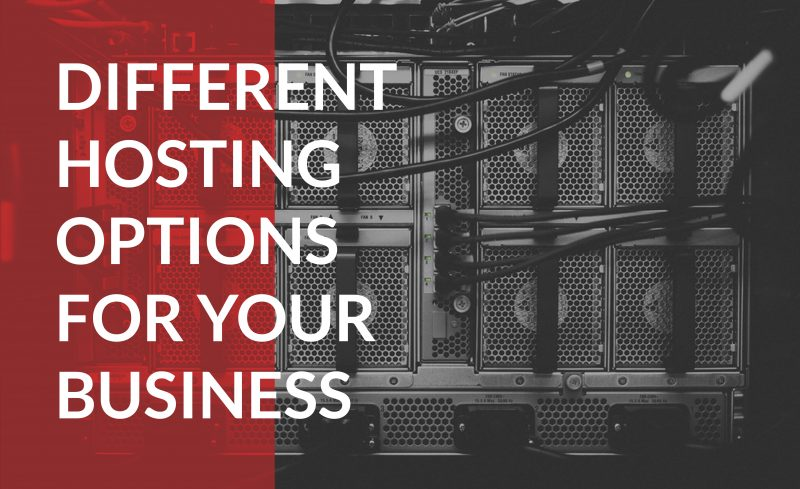 Find out how different hosting options affect your business.