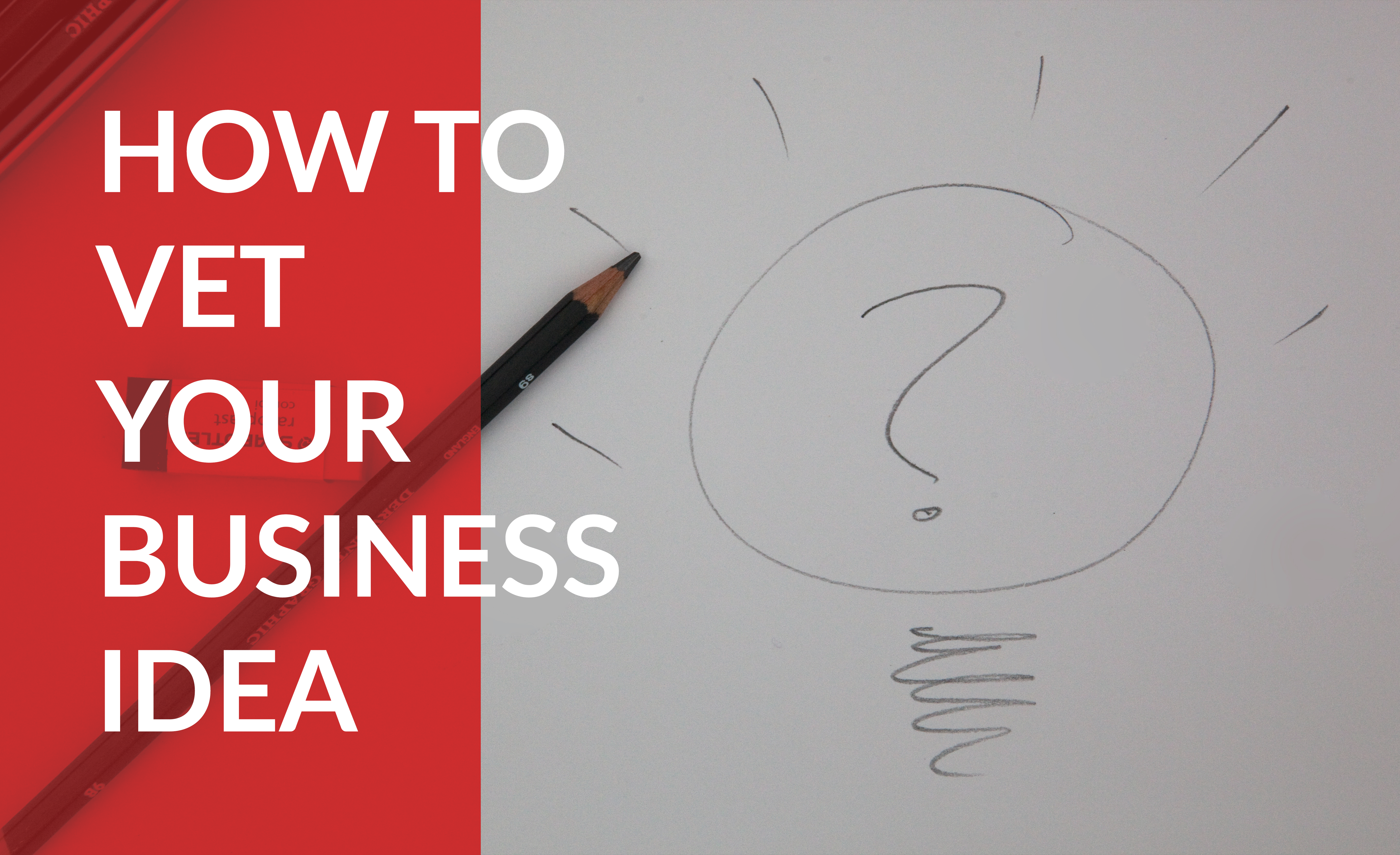How to Vet Your Business Idea