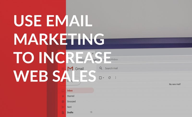 use email marketing to increase web sales