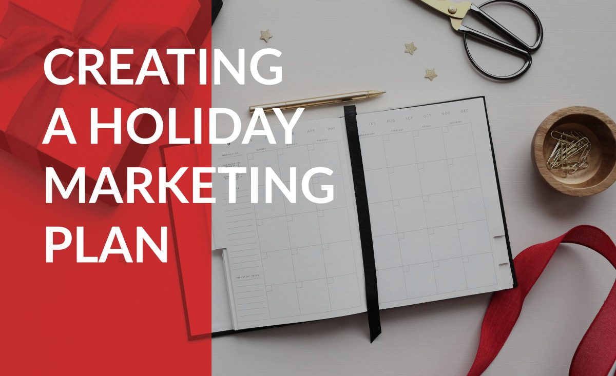 Creating a holiday marketing plan