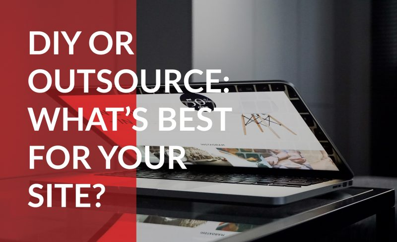DIY or Outsource: What's best for your site?