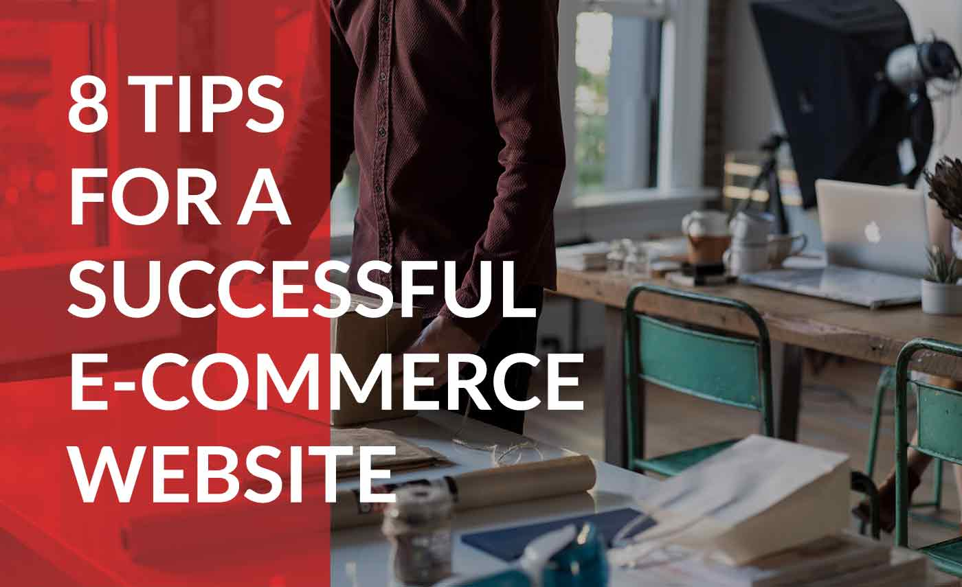 8 tips to create a successful ecommerce site
