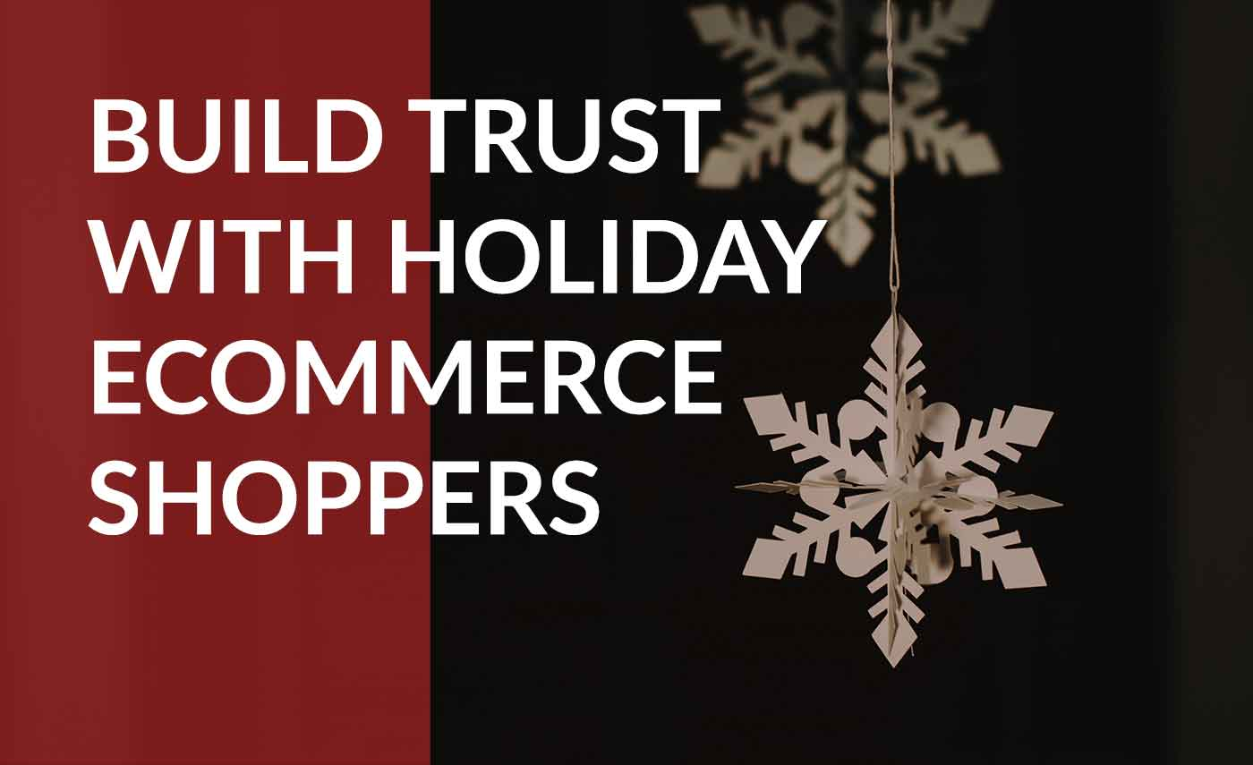 inspire trust with ecommerce buyers this holiday season